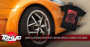 JDM Clothing and the Car He Drives Makes the Man