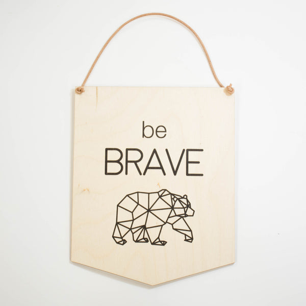 Be Brave Wall Hang