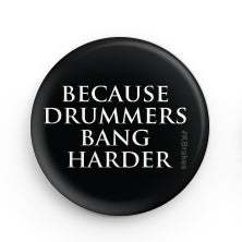 "KBrakes ""Because Drummers Bang Harder"" Button"
