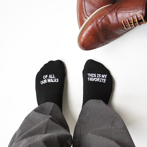 "Father of the Bride socks ""OF ALL OUR WALKS, THIS IS MY FAVORITE"""