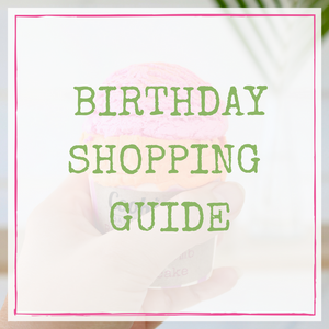 A Birthday Shopping Guide