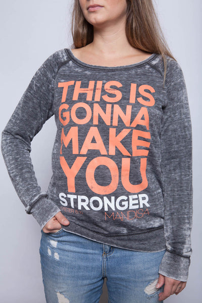 This is Gonna Make You Stronger Pullover - MandisaOfficial