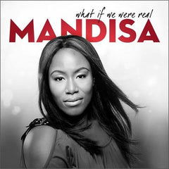 What If We Were Real CD (2011) - MandisaOfficial