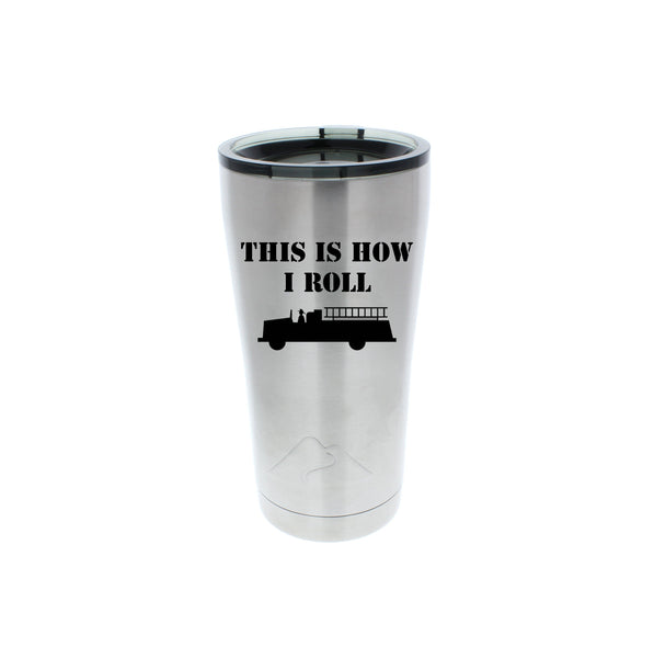 This is how I roll - Stainless Steel Tumbler