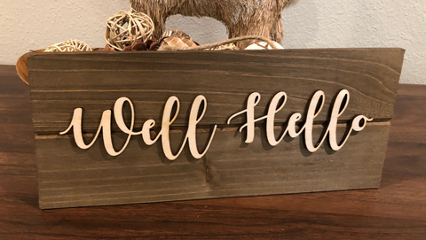 """Well Hello"" Custom Wood Sign"