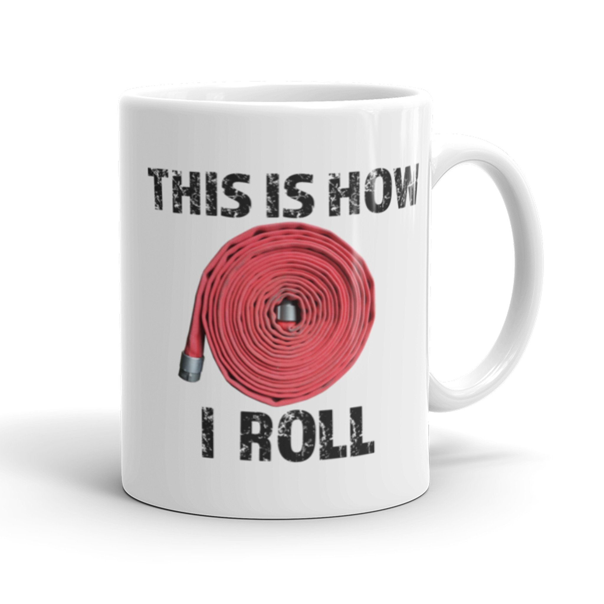 This is how I roll - Firefighter Mug - Anomaly Creations & Designs  - 1