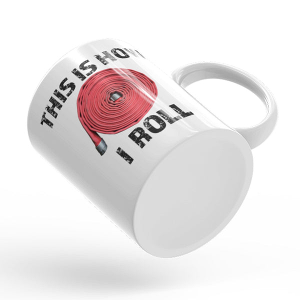 This is how I roll - Firefighter Mug - Anomaly Creations & Designs  - 4