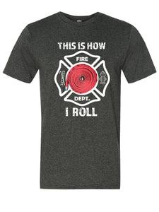 This is how I ROLL - Firefighter Hose Maltese Cross T-Shirt - Anomaly Creations & Designs  - 1