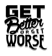 Get Better or Get Worse