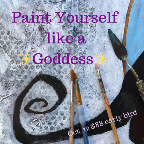 Paint Yourself Like a Goddess  * Local class in Portland, OR