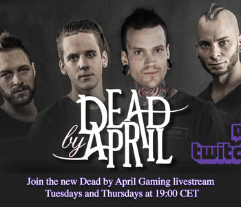 Dead by April on Twitch!