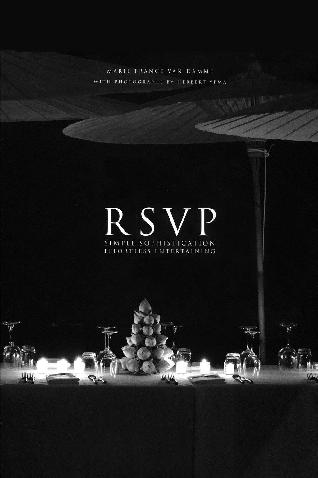 RSVP: Simple Sophistication. Effortless Entertaining Book Marie France Van Damme