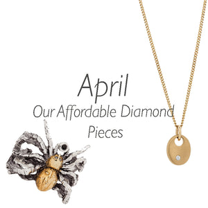 April - Our Affordable Diamond Pieces