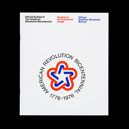 Official Symbol of The American Revolution Bicentennial: Guidelines for Authorized Usage; Official Graphics Standards Manual