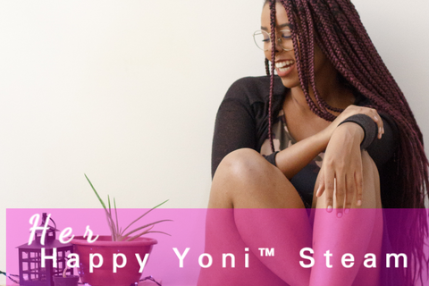 Her Happy Sacred Yoni ™ Steam