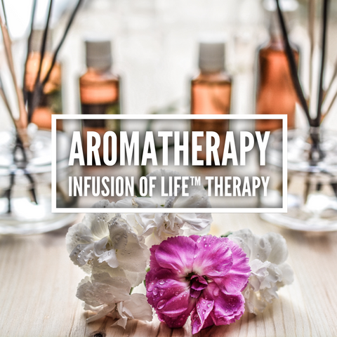 Aromatherapy Infusion of Life™ Therapy
