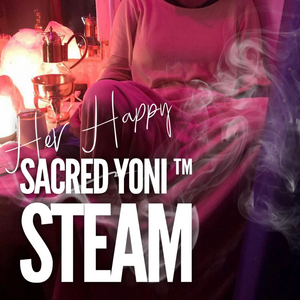 Her Happy Sacred Yoni Steam™