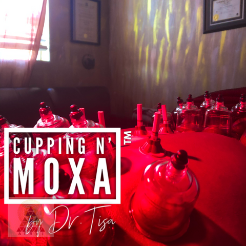 Cupping n' Moxa by Dr. Tisa