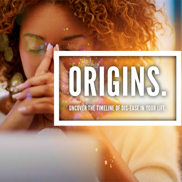 ORiGiNS. Uncover the Timeline of Dis-Ease in Your Life.
