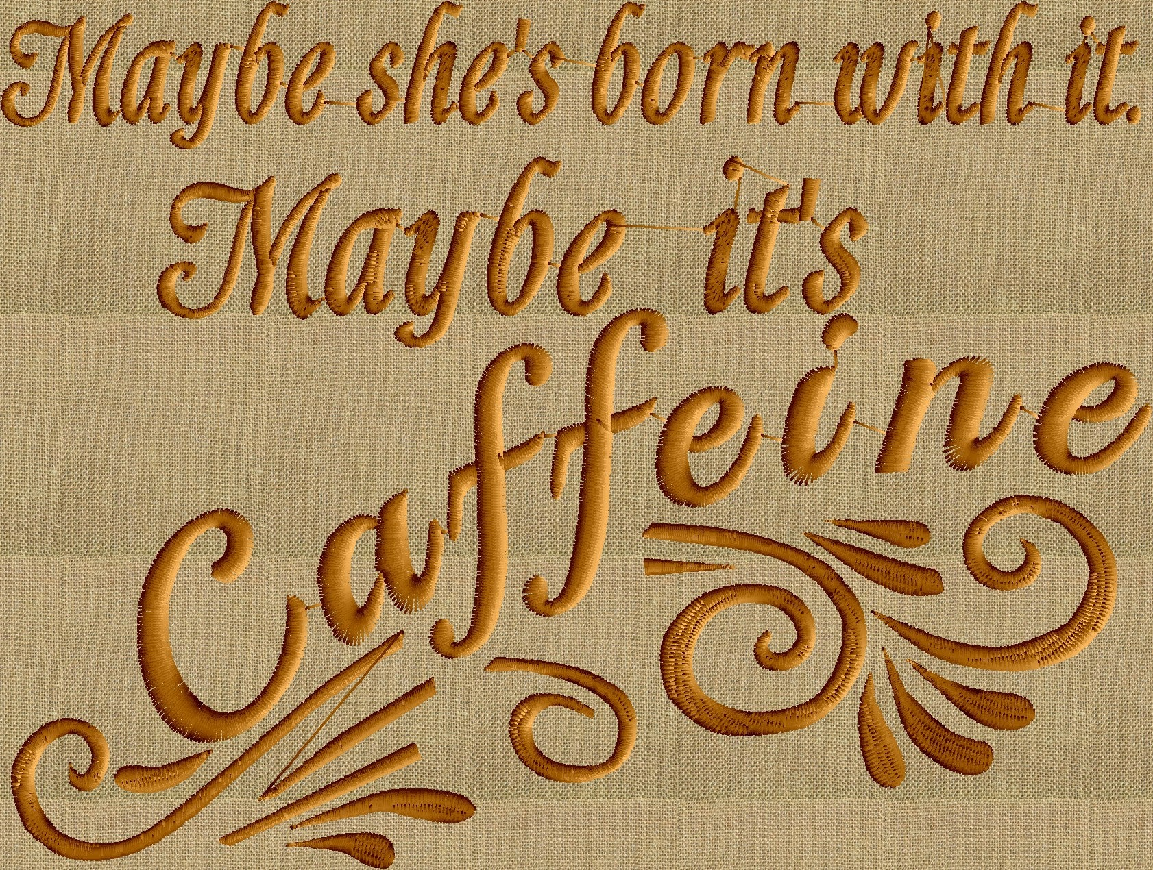 "Coffee Quote ""Maybe she's born with it. Maybe it's Caffeine"" Embroidery DESIGN FILE - Instant download - Dst Vp3 Exp Jef Pes formats"