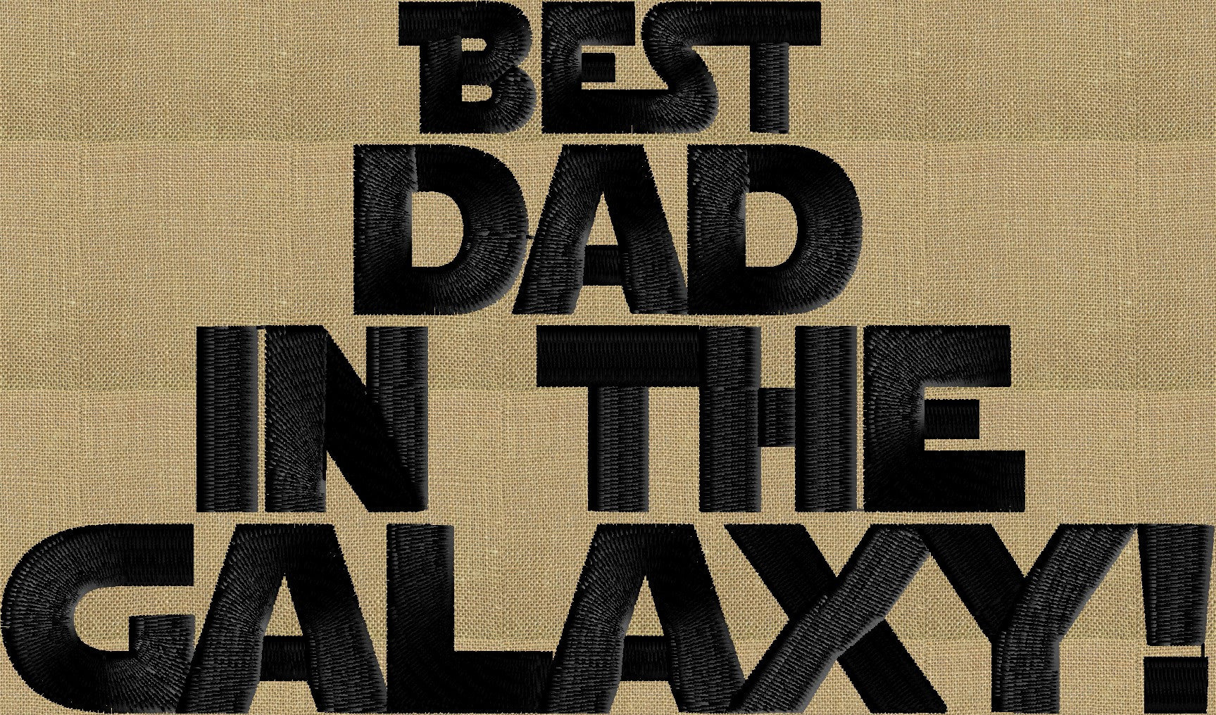 Best Dad in the Galaxy - Starwars inspired - Fathers Day - EMBROIDERY Design FILE
