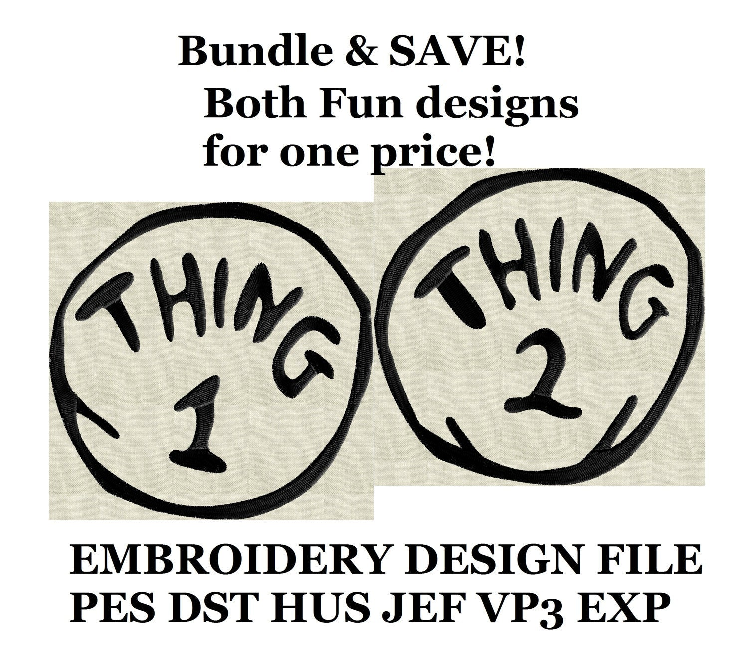 BUNDLE! Thing One & Thing 2 Embroidery DESIGN FILE - Instant download - Exp Vp3 Dst Hus Jef Pes formats - 2 sizes