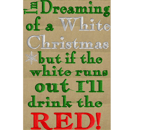 I'm dreaming of a RED Christmas - funny quote EMBROIDERY DESIGN file - Instant download - Exp Jef Vp3 Pes Dst formats 5x7 hoops or larger only