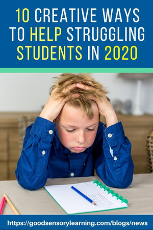 10 Ways Help Struggling Students in 2020 | Good Sensory Learning