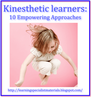 Kinesthetic Learners: 10 Empowering Approaches