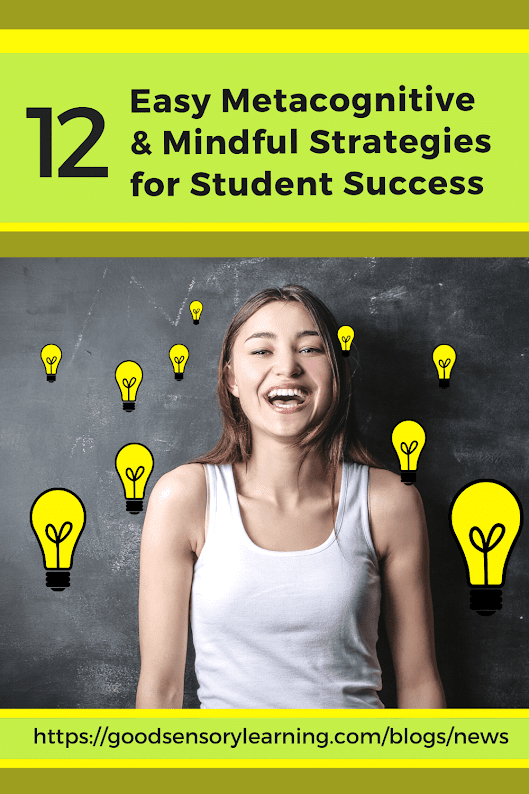 12 Easy Metacognitive and Mindful Strategies for Student Success