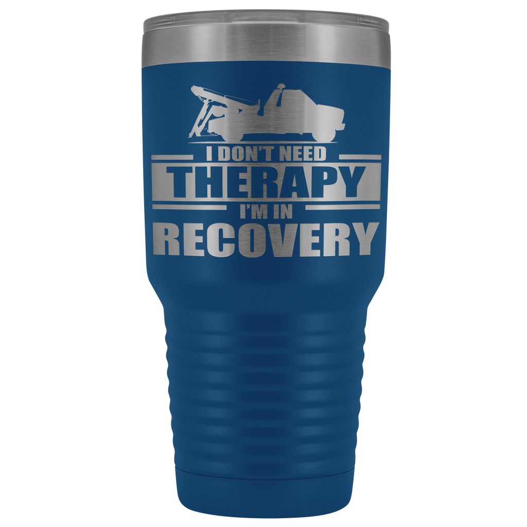 I Don't need Therapy Tow Truck 30oz Tumbler Free Shipping
