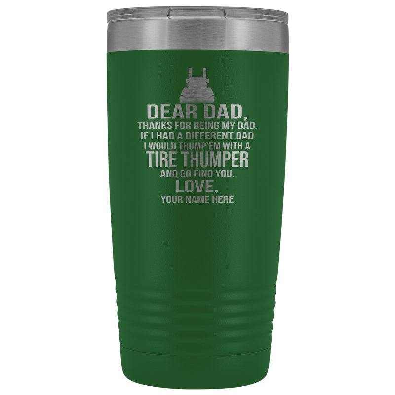 Dear Dad Pete Tire Thumper 20oz Tumbler Free Shipping