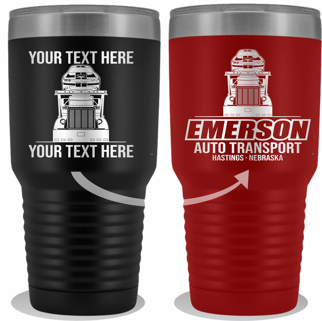 Pete Car Hauler Your Text Here 30oz. Tumbler Free Shipping