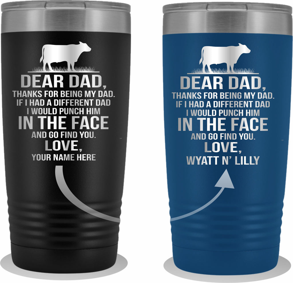 Dear Dad Cattle 20oz Tumbler Free Shipping