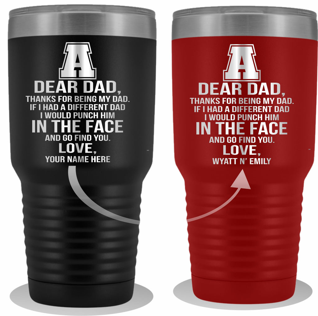 Dear Dad Initial A Your Name(s) 30ozTumbler