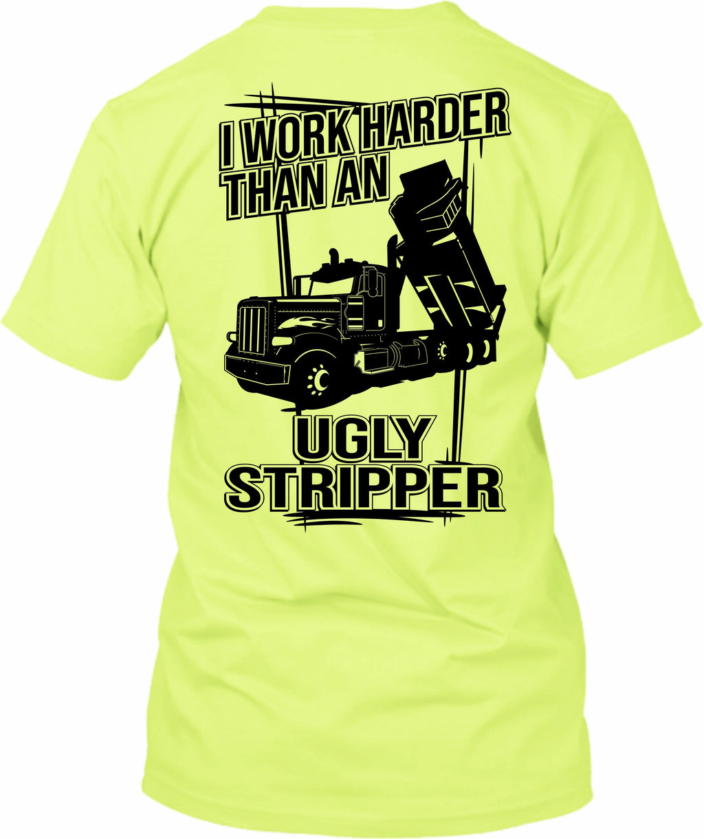 I Work Harder Than An Ugly Stripper Pete Dump Truck