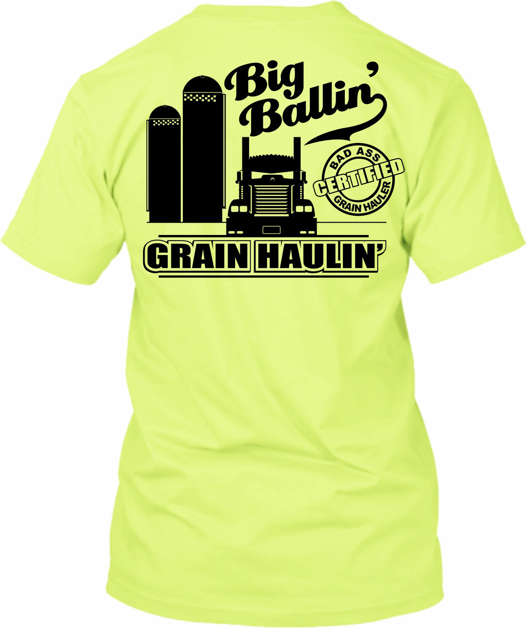 Big Ballin' Grain Haulin' Certified Bad Ass Grain Hauler KW