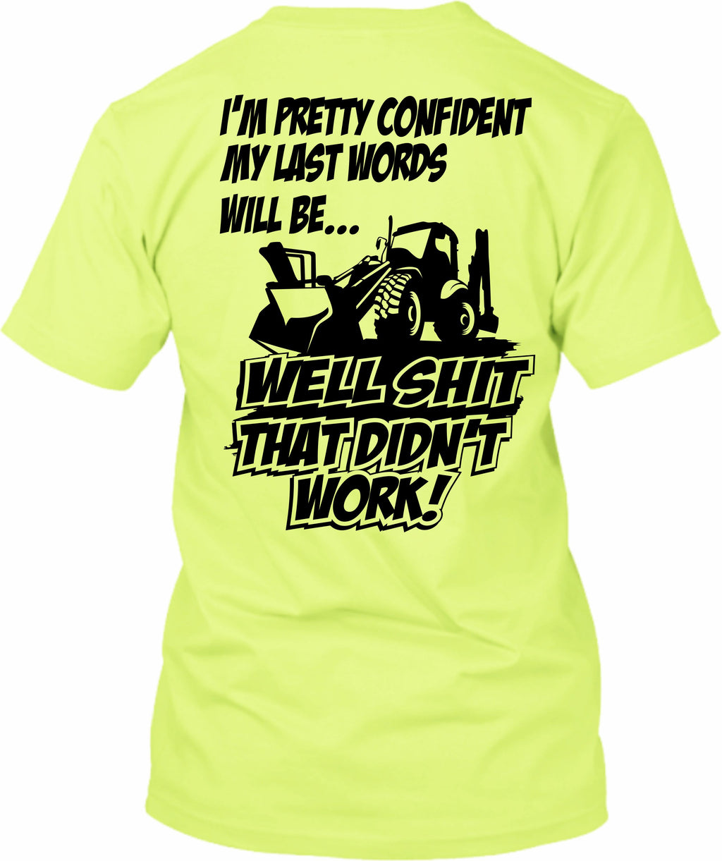 I'm Pretty Confident Backhoe