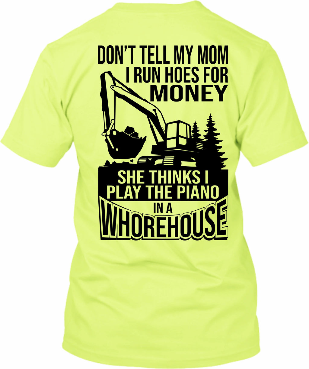 Don't Tell My Mom I Run Hoes For Money Excavator