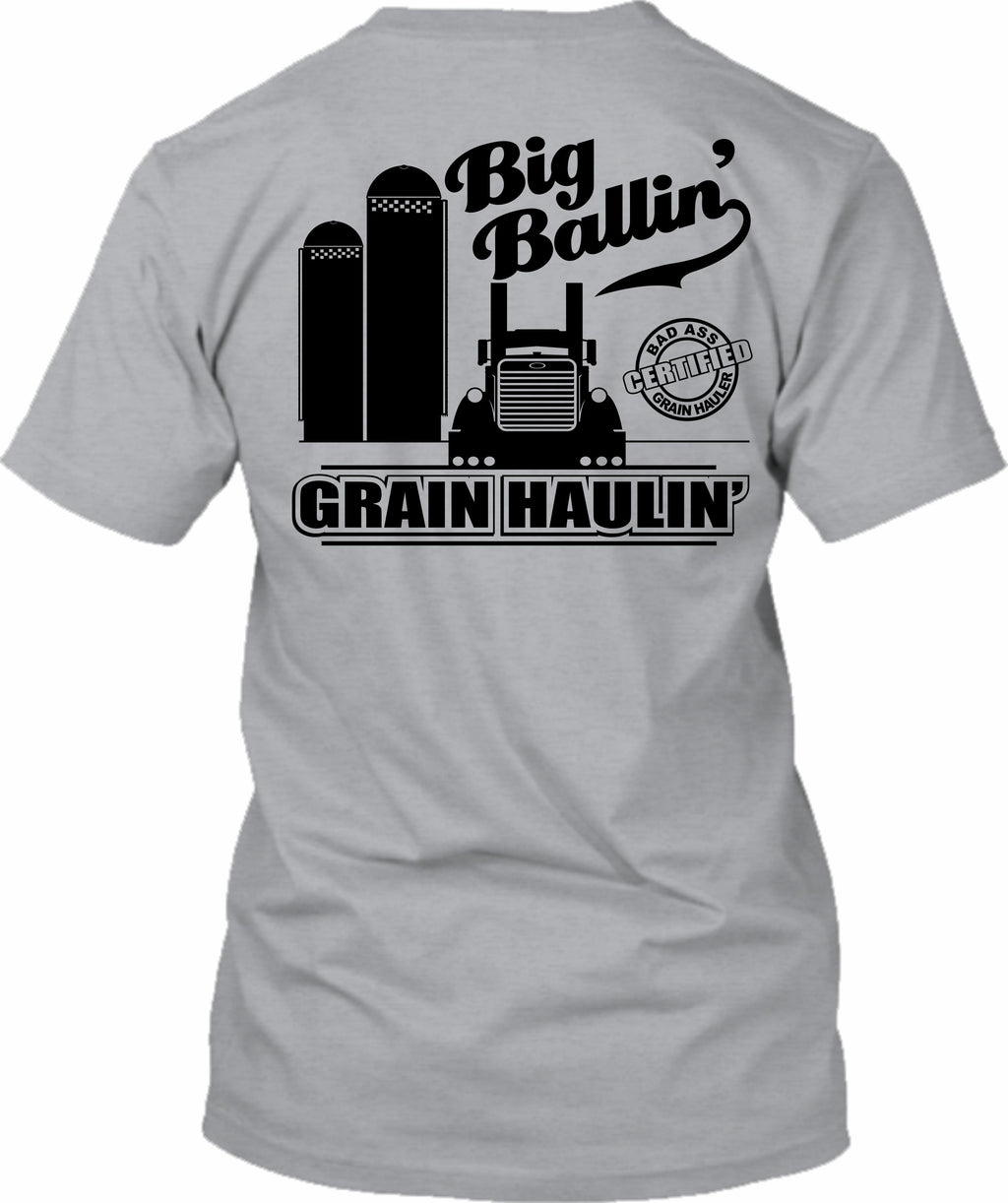 Big Ballin' Grain Haulin' Certified Bad Ass Grain Hauler Pete