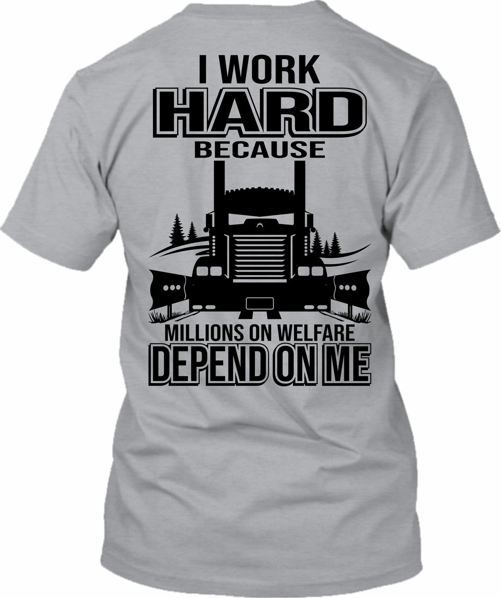 I Work Hard Because Millions Depend on Me KW
