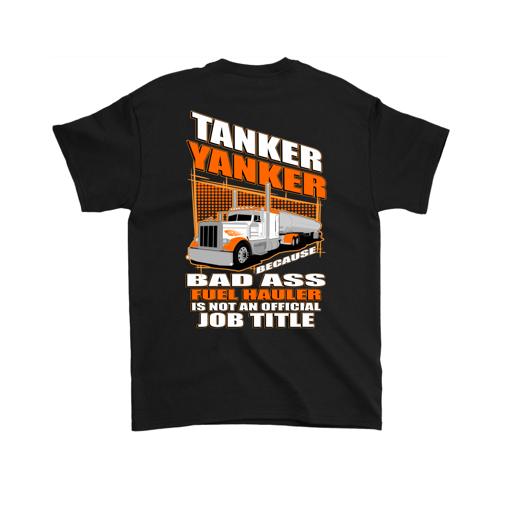 Tanker Yanker Because Bad Ass Fuel Hauler Pete