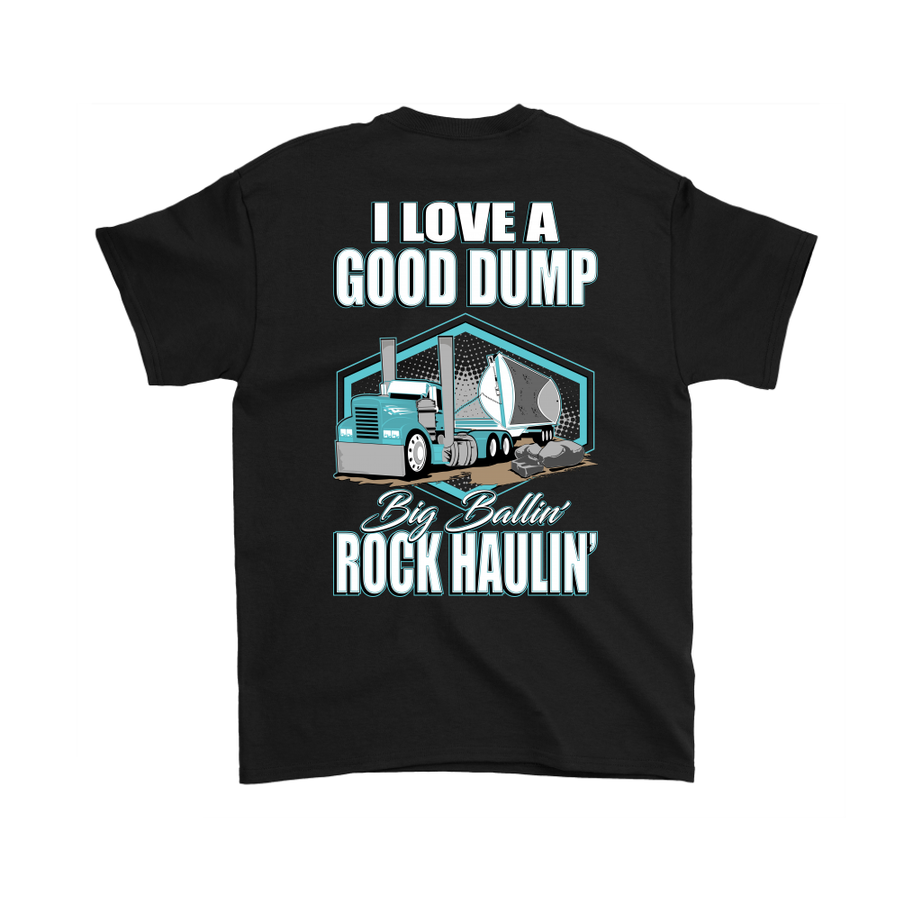 I Love A Good Dump Rock Haulin' Side Dump