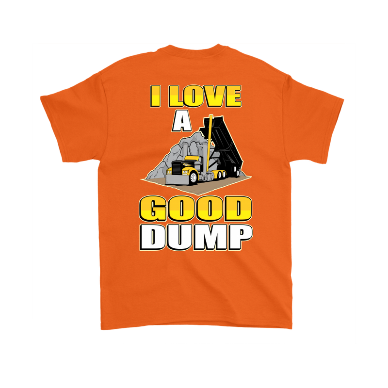 I Love a Good Dump Hot Rod End Dump