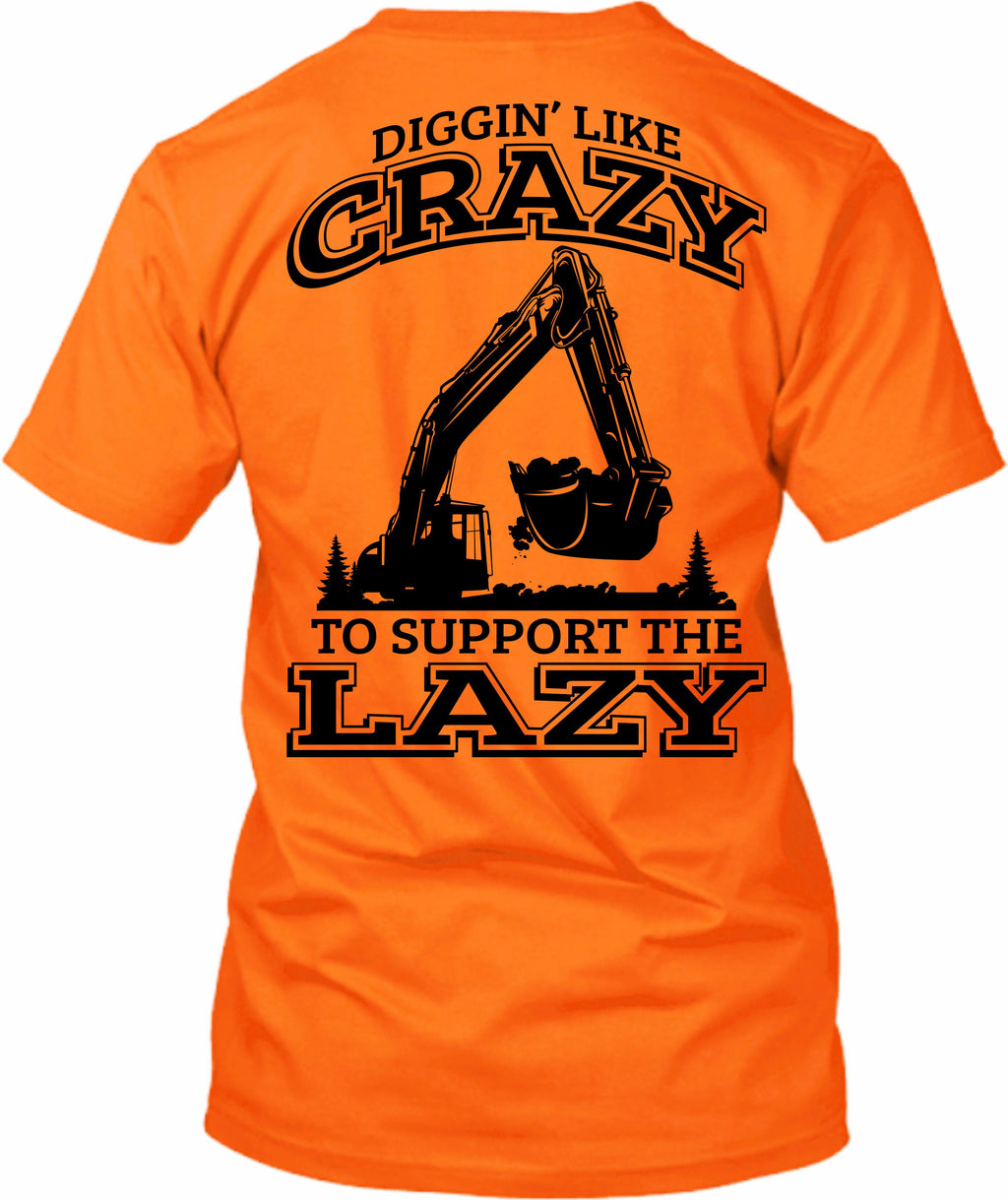 Diggin' Like Crazy To Support The Lazy Excavator