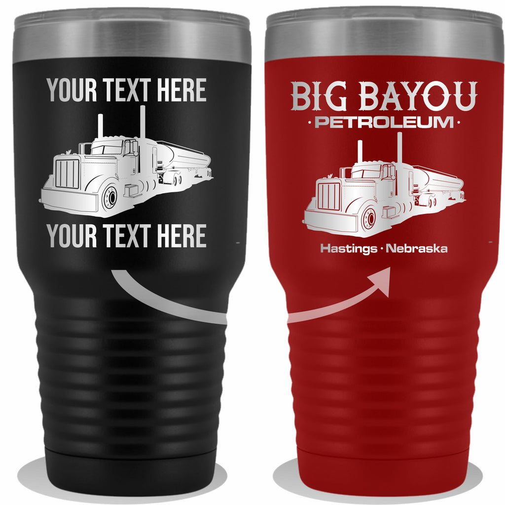 Pete Petroleum Tanker Your Text Here 30oz. Tumbler Free Shipping