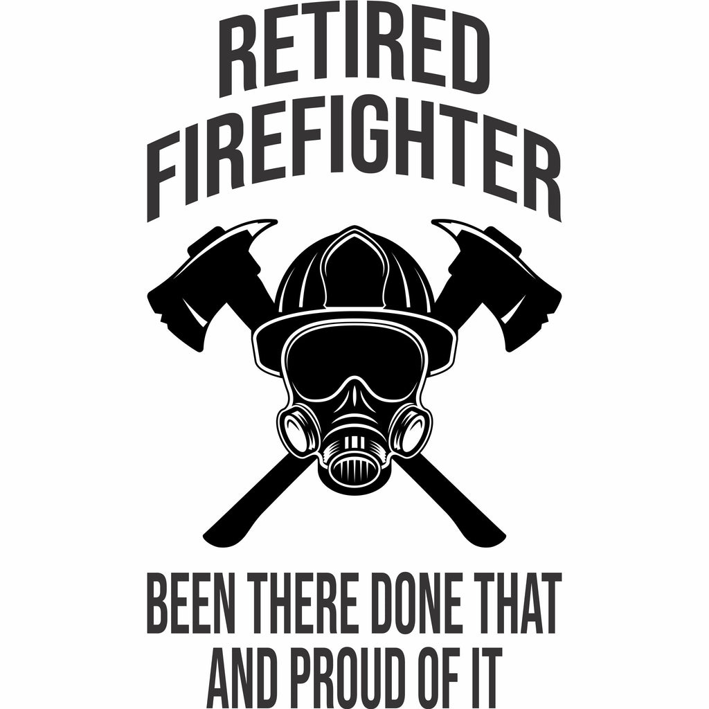 Retired Firefighter and Proud of It Free Shipping