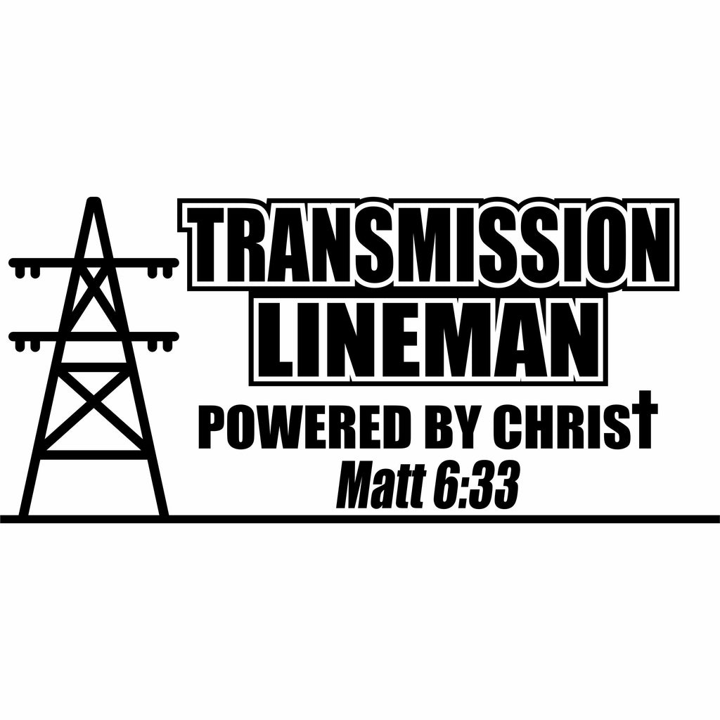 Transmission Lineman Powered By Christ Vinyl Decal Free Shipping Big Rig Threads