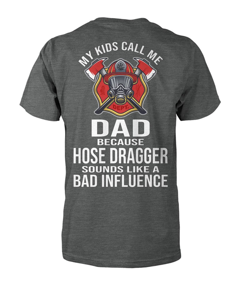 My Kids Call Me Dad Firefighter