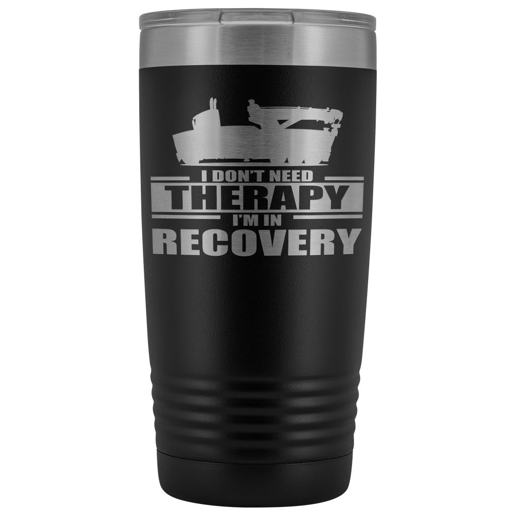 I Don't need Therapy Wrecker Tow Truck 20oz Tumbler Free Shipping